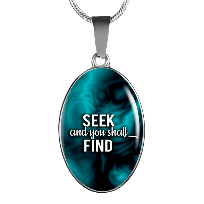 Seek and You Shall Find Christian Faith Jewelry Oval Pendant Necklace