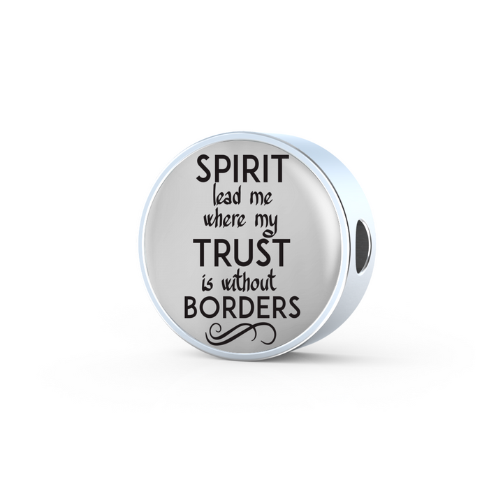 Spirit Lead Me Where My Trust is Without Borders Christian Faith Jewelry Handmade Stainless Steel Circle Charm Bracelet