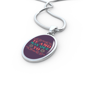 Te Amo Mas Que Yo- Handmade Stainless- Spanish Oval Pendant Necklace Express Your Love Gifts
