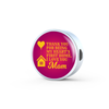Express Your Love Gifts Thank You For Being My Heart's First Home, I Love You Mom Circular Charm Bracelet Charm Only / No