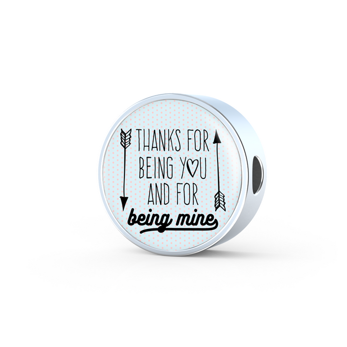 Thanks for Being You and for Being Mine Handmade Stainless Steel Circle Charm Bracelet