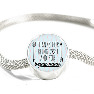 Express Your Love Gifts Thanks for Being You and for Being Mine Circular Charm Bracelet