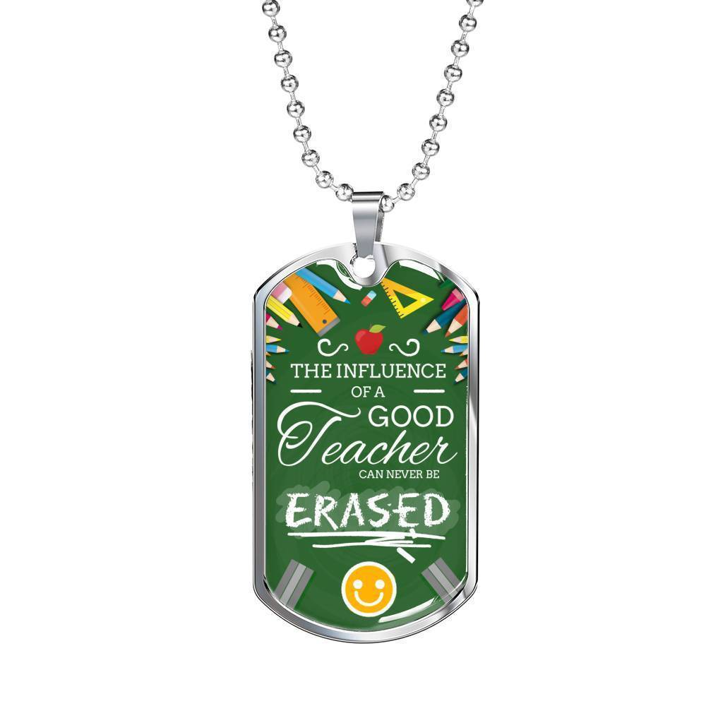 Express Your Love Gifts The Influence of a Great Teacher Cannot Be Erased Teacher Appreciation Gift Dog Tag Pendant Necklace