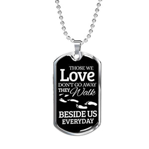 Express Your Love Gifts Those We Love Don't Go Away Dog Tag Pendant Necklace Military Chain (Silver) / No