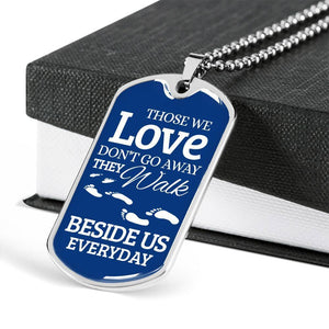 "Those We Love Don't Go Away Necklace Stainless Steel or 18k Gold Military Dog Tag w 24"" Ball Chain Express Your Love Gifts"