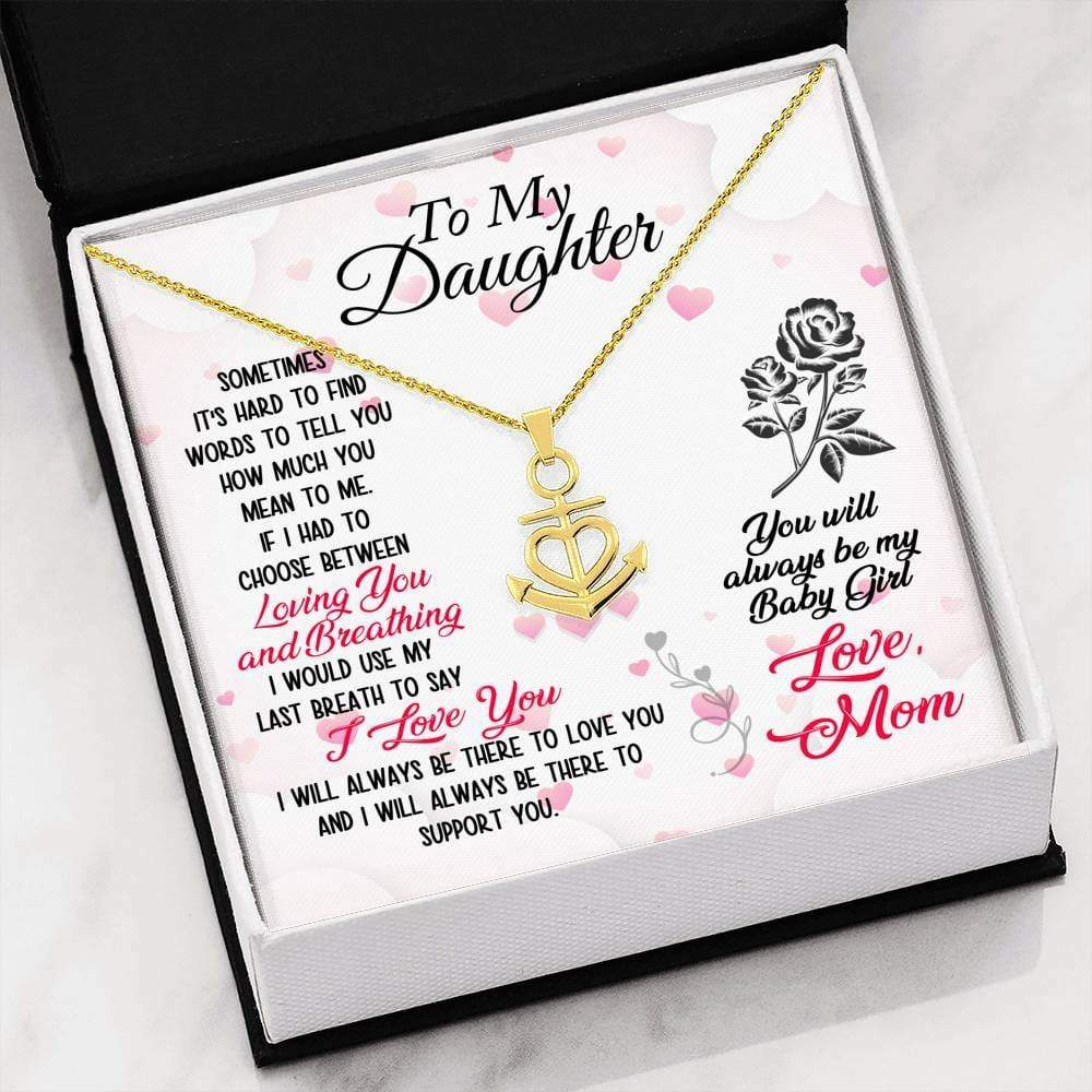 To my Daughter, You Will Always be my baby Girl Anchor Necklace Message Card Express Your Love Gifts