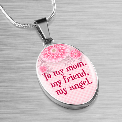 To My Mom, My Friend and My Angel Oval Pendant Necklace Express Your Love Gifts