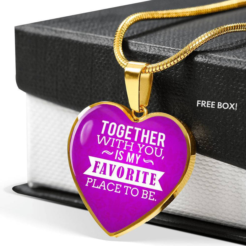 Together With You is My Favorite Place to Be Heart Pendant Necklace - Express Your Love Gifts