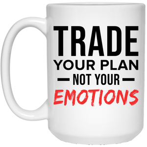 Express Your Love Gifts Trade Your Plan Not Your Emotions 15 oz. White Mug White / One Size