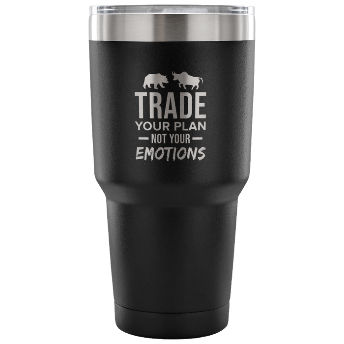 Trade Your Plan Not Your Emotions Wall Street Trader Tumbler 30oz.