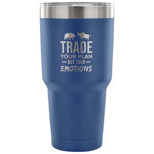 Express Your Love Gifts Trade Your Plan Not Your Emotions Wall Street Trader Tumbler 30oz. 30 Ounce Vacuum Tumbler - Blue
