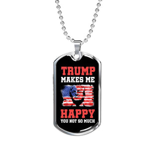Express Your Love Gifts Trump Makes Me Happy Silver Tone or 18k Gold Luxury Dog Tag Necklace Military Chain (Silver) / No