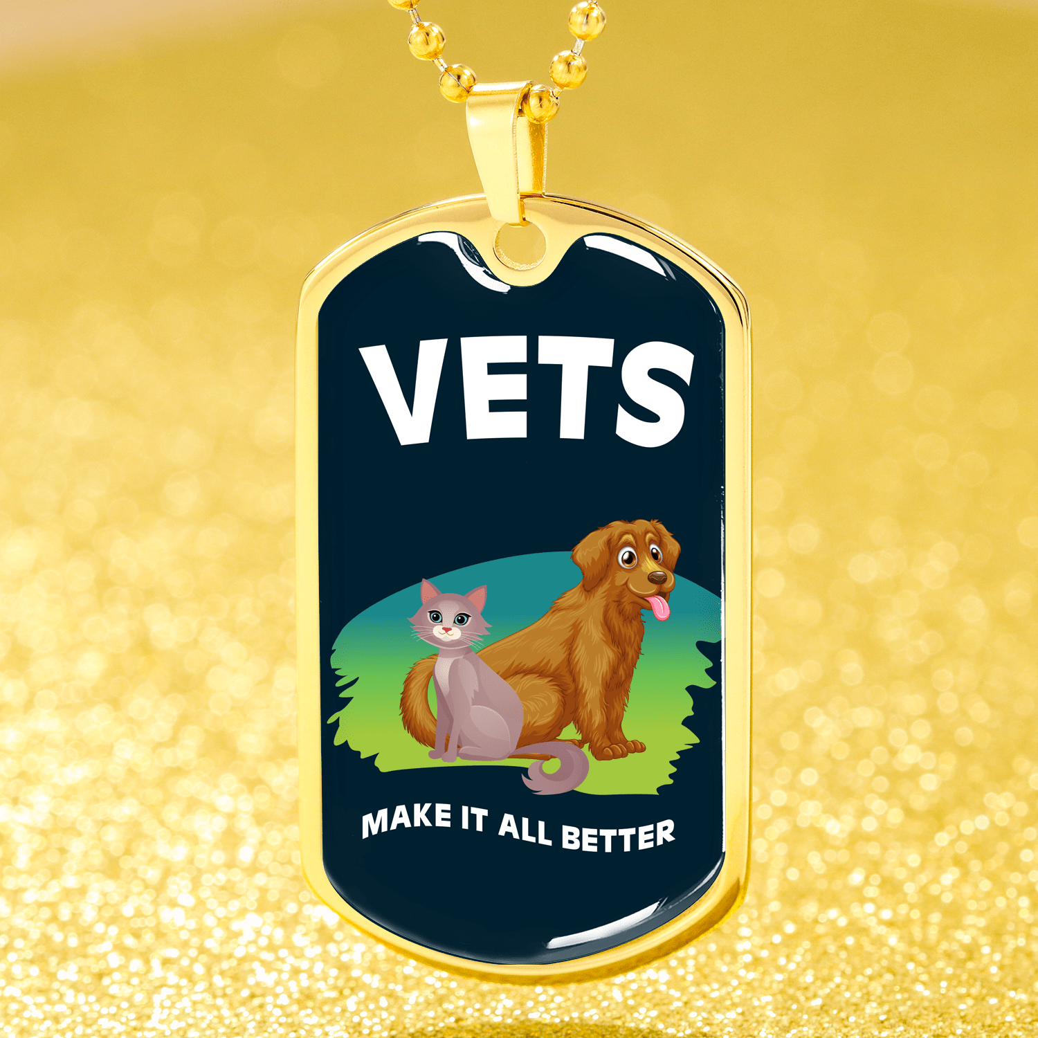 "Vets Make it All Better Necklace Stainless Steel or 18k Gold Dog Tag w 24"" Ball Chain Express Your Love Gifts"