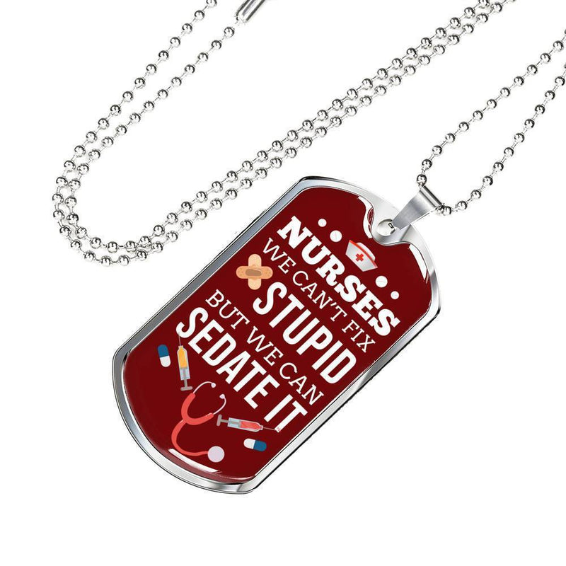 Express Your Love Gifts We Can't Fix Stupid But We Can Sedate It RN Jewelry Dog Tag Pendant Necklace