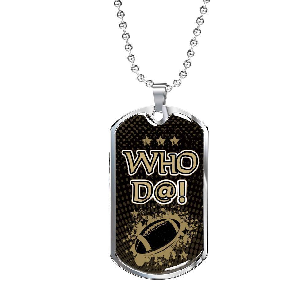 Express Your Love Gifts Who D@!? New Orleans Fan Football Gift Dog Tag Pendant Necklace Military Chain (Silver) / No
