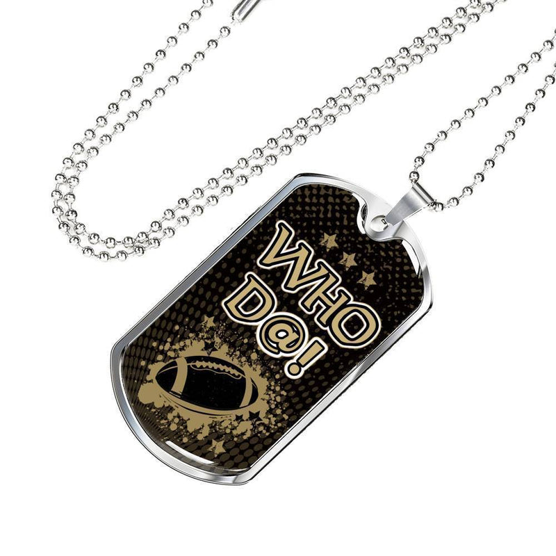 "Who D@!? New Orleans Fan Football Gift Necklace Stainless Steel or 18k Gold Dog Tag w 24"" Chain - Express Your Love Gifts"