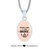 With You I am Home- Handmade Stainless Steel-Silver tone- Oval Pendant Necklace Express Your Love Gifts