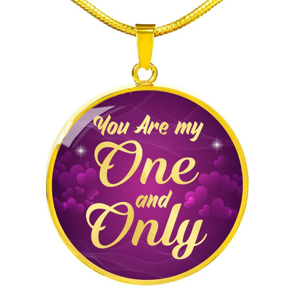 "You Are My One and Only 18k Gold Circle Pendant Necklace 18-22"" - Express Your Love Gifts"