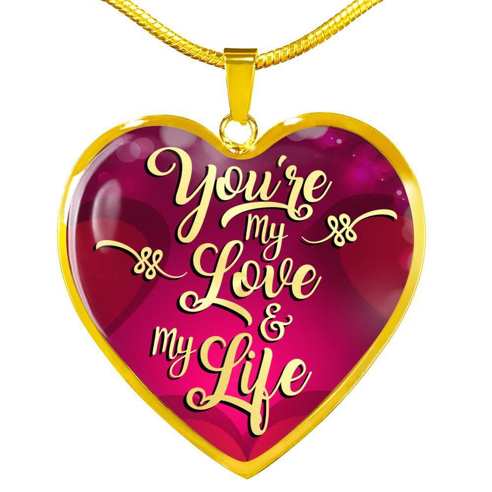 "You're My Love & My Life Necklace Stainless Steel 18k Gold Heart Pendant 18""-22"" - Express Your Love Gifts"
