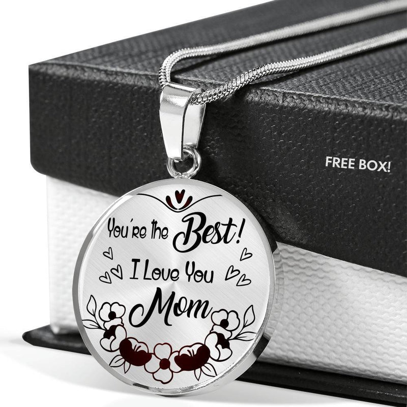"You're the Best ! I Love You Mom Engravable Circle Pendant Necklace Stainless Steel or 18k Gold 18""22"" - Express Your Love Gifts"
