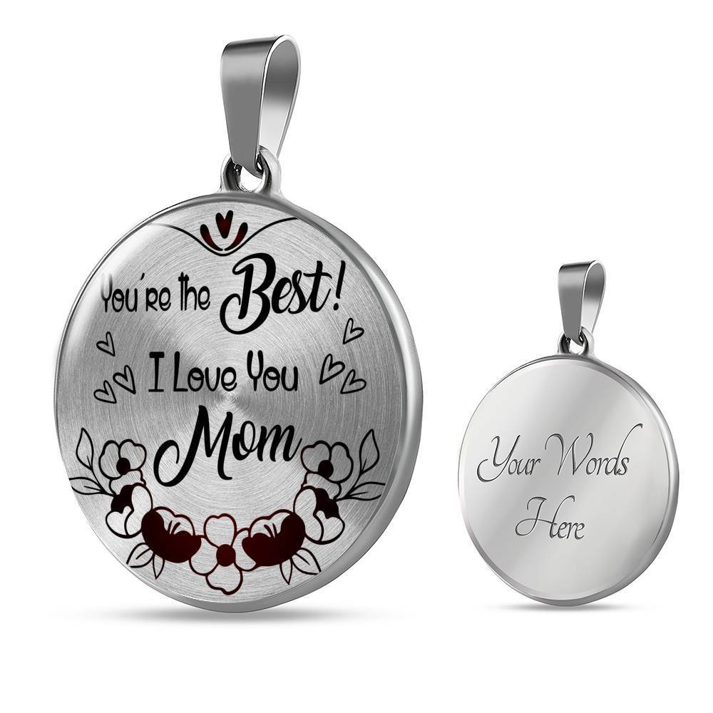 Express Your Love Gifts You're the Best ! I Love You Mom Engravable Circular Necklace Pendant Luxury Necklace (Silver) / Yes