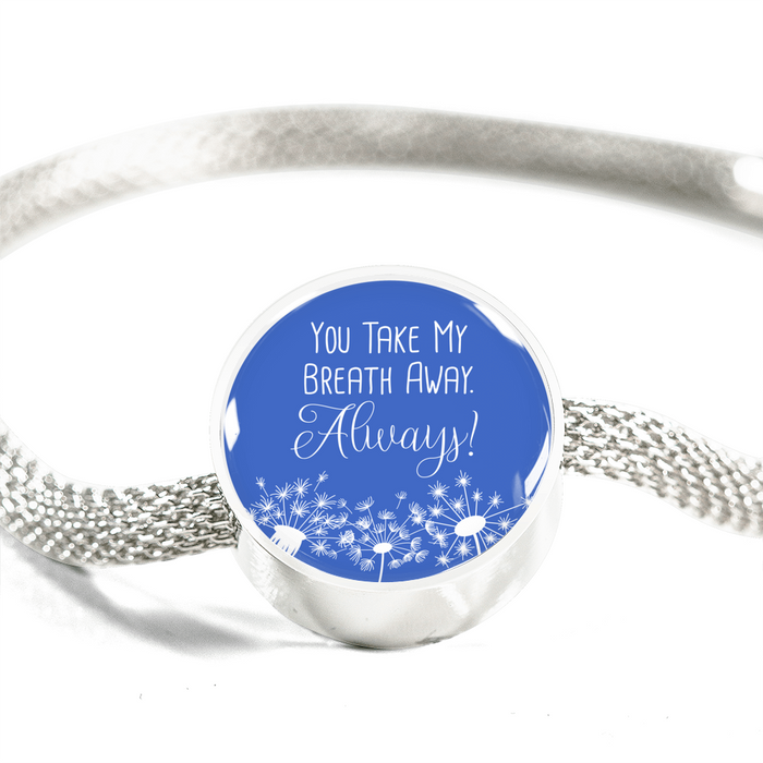 You Take My Breathe Away Always Handmade Stainless Steel Circle Charm Bracelet