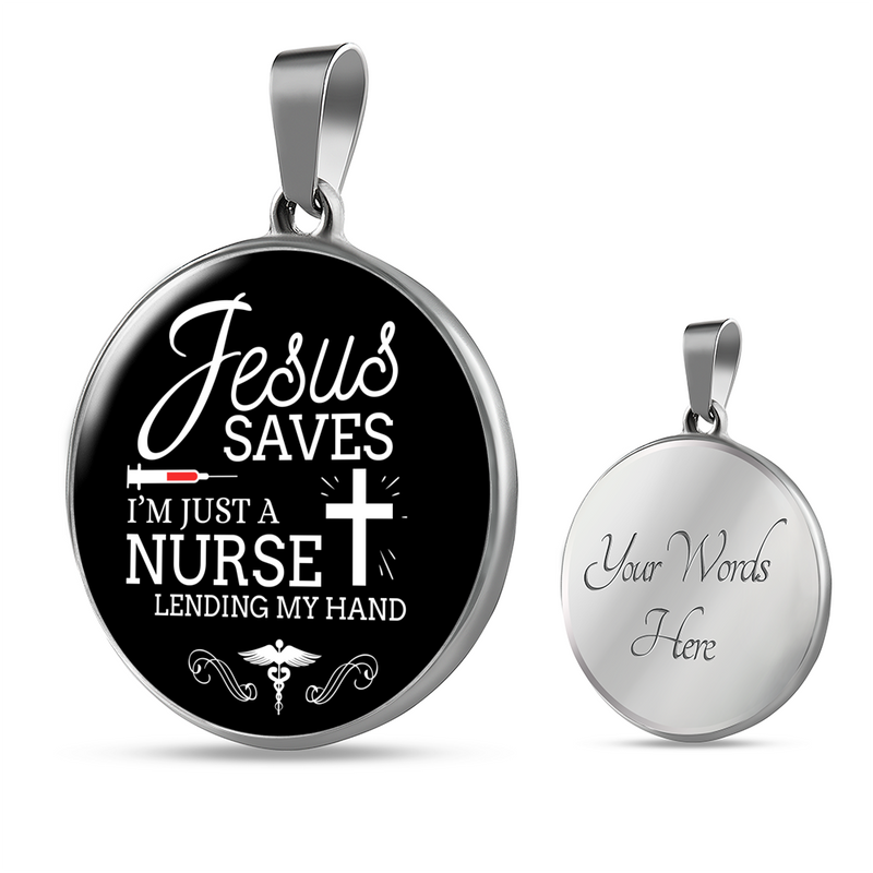"Jesus Saves I'm just A Nurse Circle Pendant Necklace Stainless Steel or 18k Gold 18-22"" - Express Your Love Gifts"
