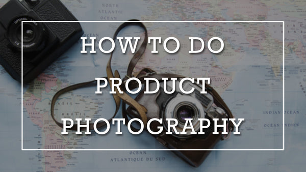 DIY Shopify Product Photography