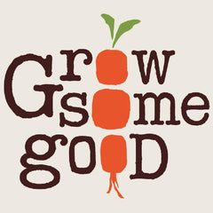Grow Some Good