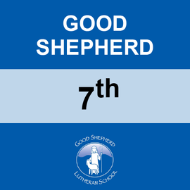 GOOD SHEPHERD | 7TH GRADE <br/> WEDNESDAYS | TRADITIONAL <br/> << NO SERVICE DAY >>