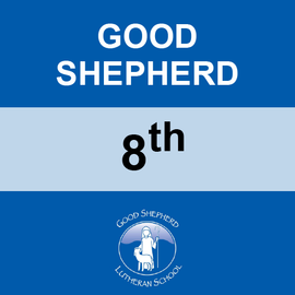 GOOD SHEPHERD | 8TH GRADE <br/> WEDNESDAYS | TRADITIONAL <br/> << NO SERVICE DAY >>