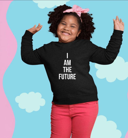 I am the future kids sweatshirt