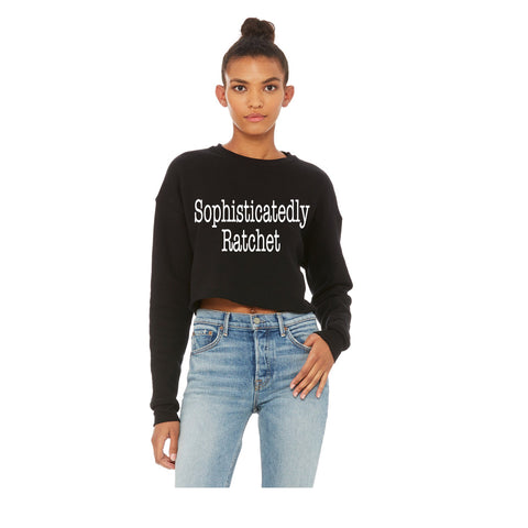 Sophisticatedly Ratchet cropped sweatshirt