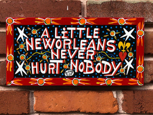 "A Little New Orleans Never Hurt Nobody by Simon 2019 12.75"" x 6.5"""