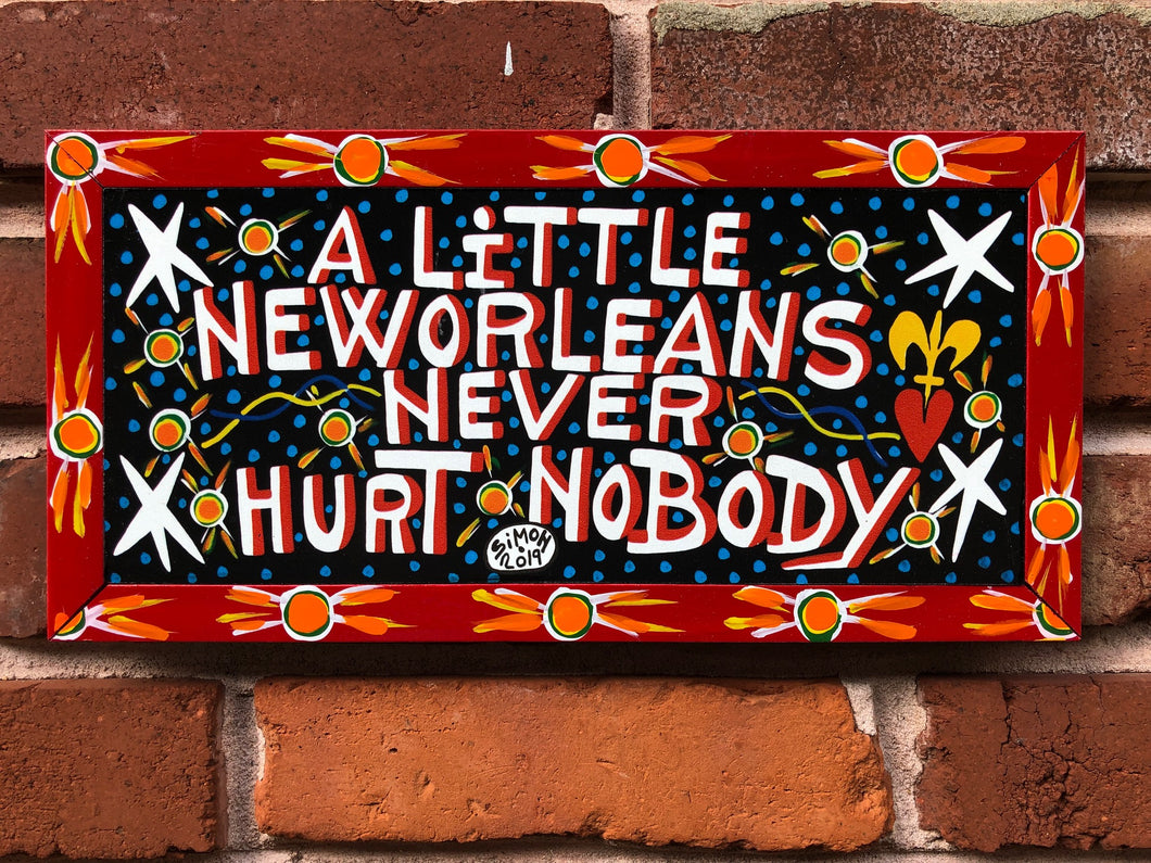 A Little New Orleans Never Hurt Nobody by Simon 2019 12.75