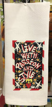 Live with Passion and Style kitchen towel by Simon