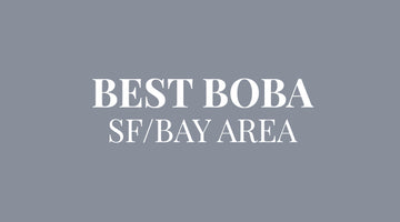 Best Boba: Top 10 bubble tea in San Francisco/Bay Area