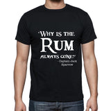 Why is the Rum always gone? Unisex Tee