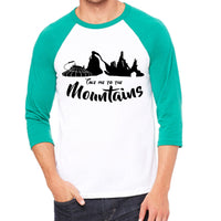 Take me to the Mountains Unisex Baseball