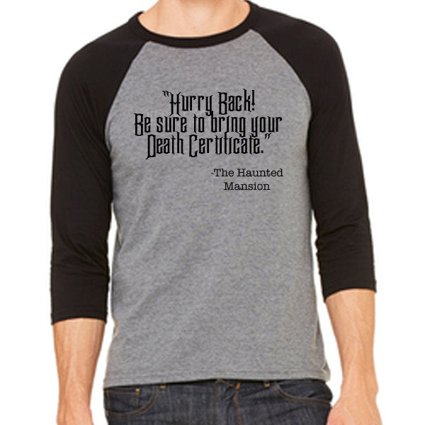 Hurry Back! Be sure to bring your Death Certificate Unisex Baseball