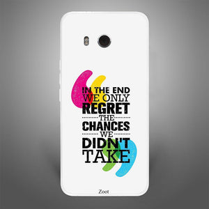 In The End We Only Regret The Chances We Didn'T Take