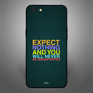 Expect Nothing And You Will Never Get Disappointed