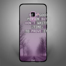 Be a Good Person But Dont waste time to Prove it