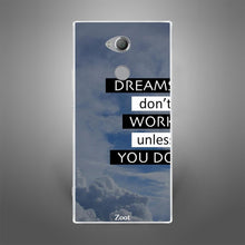 Dreams Dont Work Unless You do