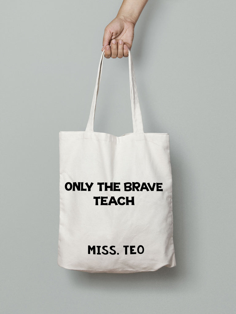 E19: Tote Bag - Only the Brave Teach