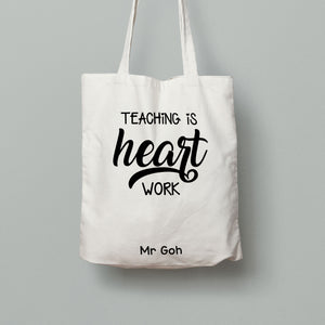 E4: Tote Bag - Teaching is heart work