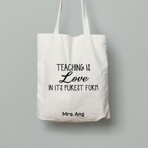 E5: Tote Bag - Teaching is love in its purest form