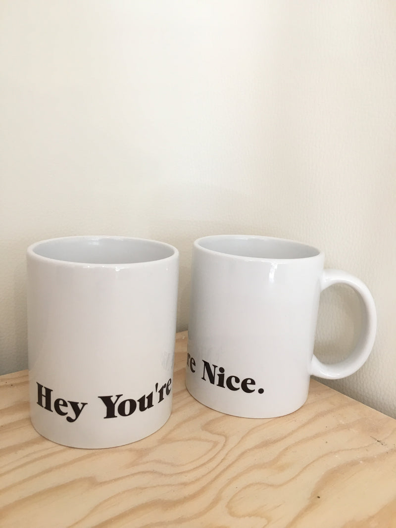 Hey You're Nice Coffee Mug (large print)
