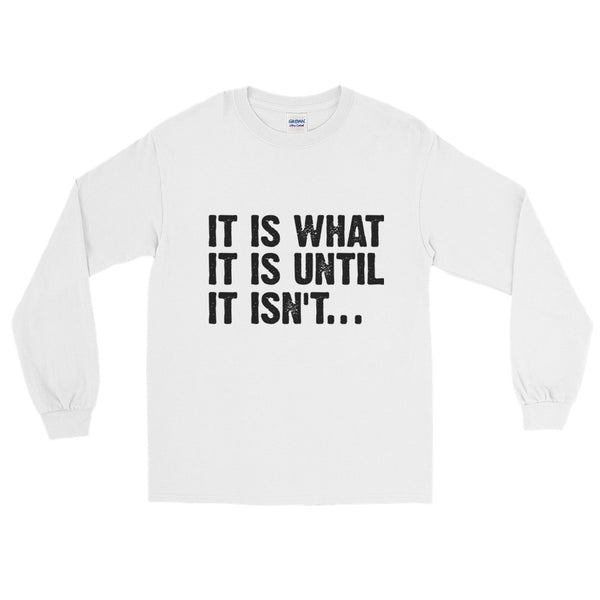 What It Is Long Sleeve