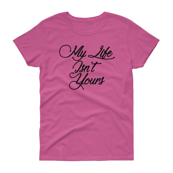 Women's My Life Short Sleeve T-shirt